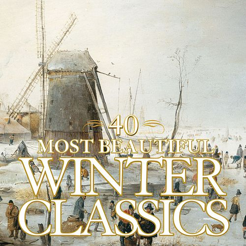 40 Most Beautiful Winter Classics by Various Artists