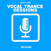Armada Vocal Trance Sessions 2012 - 01 by Various Artists