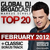 Global DJ Broadcast Top 20 - February 2012 by Various Artists
