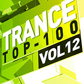 Trance Top 100, Vol. 12 by Various Artists