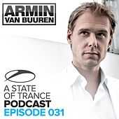 A State Of Trance Official Podcast 031 by Various Artists
