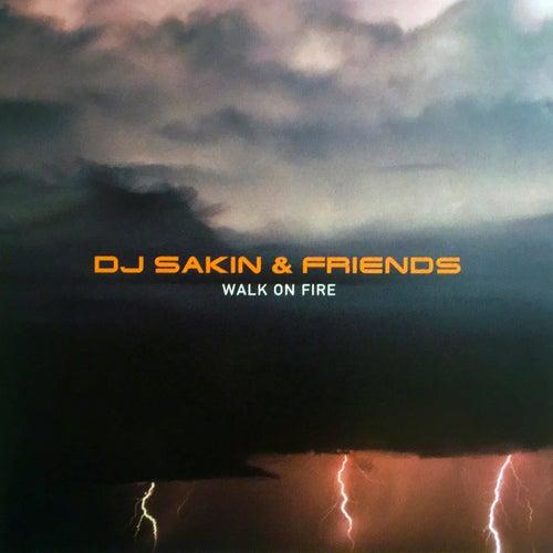 Walk On Fire by DJ Sakin