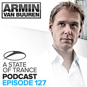 A State Of Trance Official Podcast 127 by Various Artists