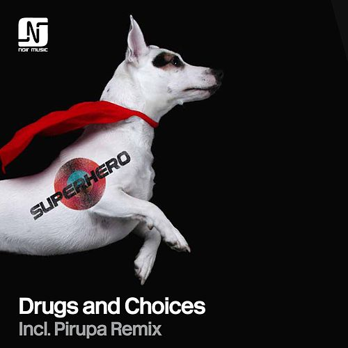 Drugs and Choices by SUPERHERO