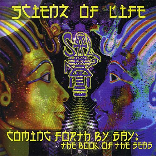 Coming Forth By Day: The Book of the Dead by Scienz Of Life