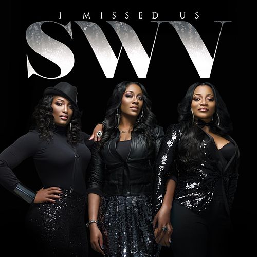 I Missed Us by SWV