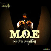 M.O.E (Me Over Everything) by Lunatic