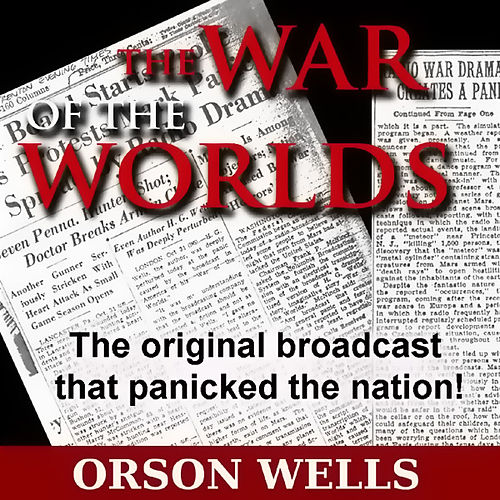 The War Of The Worlds (Mercury Theatre on the Air) by Orson Welles