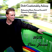 Drift Comfortably Asleep: Relaxation Music, Natural Sounds & Hypnotic Suggestions by Dan Jones