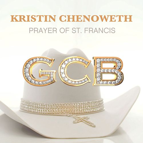 Prayer of St. Francis by Kristin Chenoweth