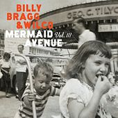 Mermaid Avenue Vol. III by Billy Bragg