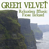Green Velvet - Relaxing Music From Ireland by Various Artists