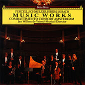 Music Works by Purcell, Schmelzer, Biber and J.S.Bach by Combattimento Consort Amsterdam