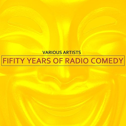 Fifty Years Of Radio Comedy by Various Artists