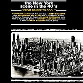 The New York Scene In The 40's by Various Artists