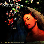 Serenade To A Lady by Wayne King