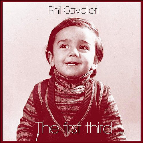 The First Third by Phil Cavalieri