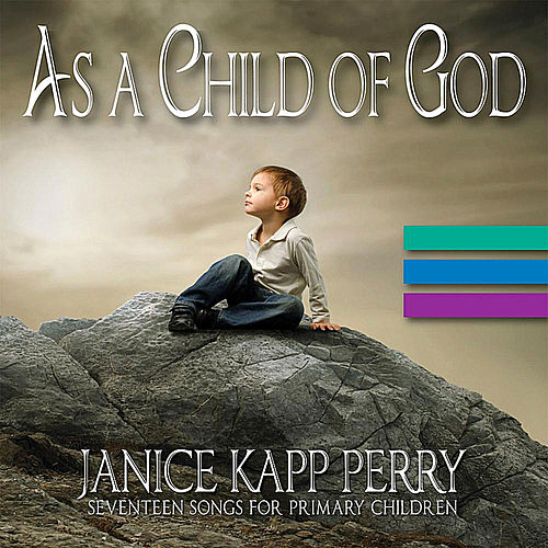 As a Child of God by Janice Kapp Perry