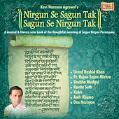 Nirgun Se Sagun Tak Sagun Se Nirgun Tak by Various Artists