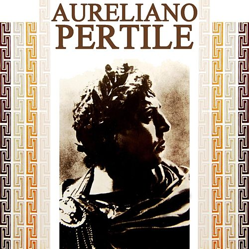 Operatic Recital by Aureliano Pertile