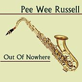 Out Of Nowhere by Pee Wee Russell