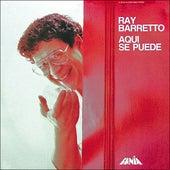 Aqui Se Puede by Ray Barretto