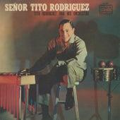 Señor Tito Rodriguez by Tito Rodriguez