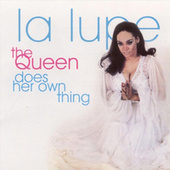 The Queen Does Her Own Thing by La Lupe