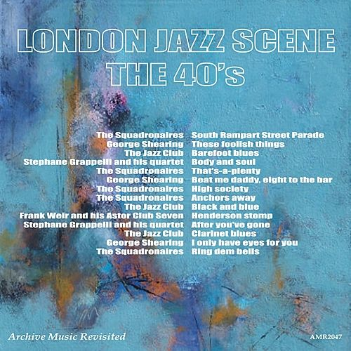 London Jazz Scene: The 40's by Various Artists