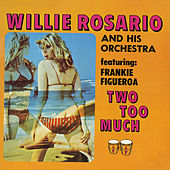 Two Too Much! by Willie Rosario