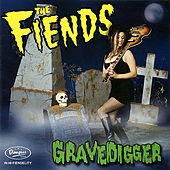 Gravedigger by The Fiends