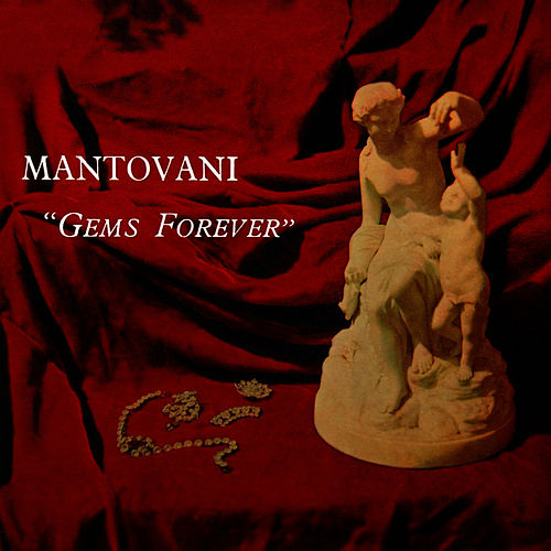 'Gems Forever' by Mantovani