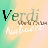 Nabucco by Maria Callas