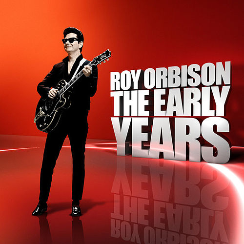 The Early Years by Roy Orbison