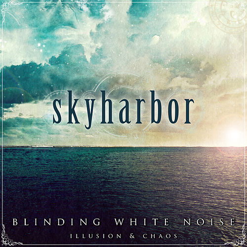 Blinding White Noise: Illusion & Chaos by Skyharbor