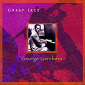 George Gershwin Great Jazz by Various Artists