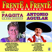 Frente a Frente: Paquita la del Barrio - Antonio Aguilar by Various Artists