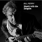 Messin' With the Zeitgeist by Bill Perry