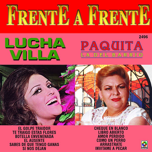 Frente a Frente: Lucha Villa - Paquita la del Barrio by Various Artists