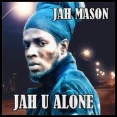 Jah U Alone - Single by Jah Mason
