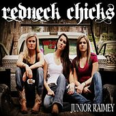 Redneck Chicks (Remix) - Single by Junior Raimey
