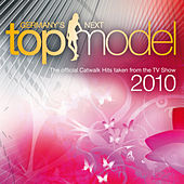 Germany's Next Topmodel 2010 - The official Catwalk Hits taken from the TV Show von Various Artists