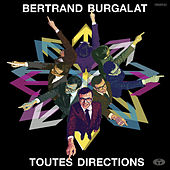 Toutes Directions (Bonus Track Version) by Bertrand Burgalat