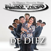 De Diez by Blanco y Negro