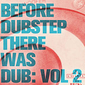 Before Dubstep There Was Dub: Vol 2 by Various Artists