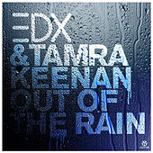 Out Of The Rain (remixes) by EDX