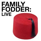 Family Fodder Live by Family Fodder