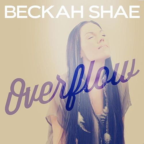 Overflow - Single by Beckah Shae
