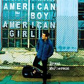 American Boy/American Girl by Bryan Mcpherson