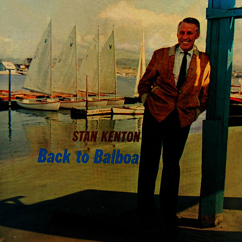 Back To Balboa by Stan Kenton